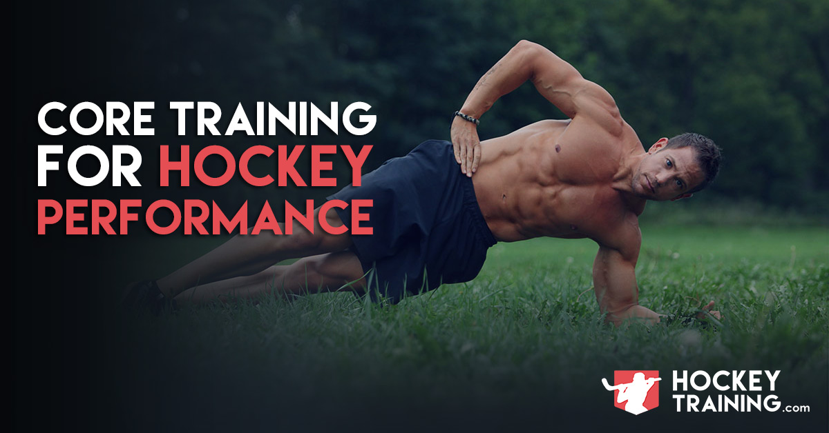 Core Training for Hockey Performance - Hockey Core Workouts